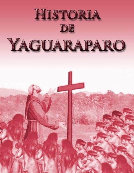Historia de Yaguaraparo (cajigalweb)